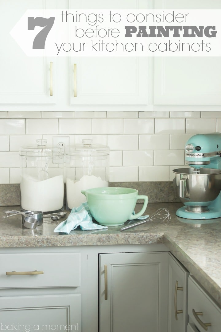 7 things to consider before painting your kitchen cabinets | Baking a Moment