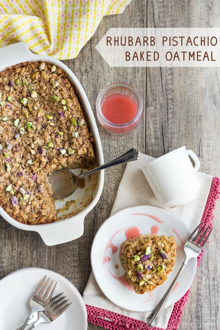 Rhubarb Pistachio Baked Oatmeal: Perfect for a Spring brunch!