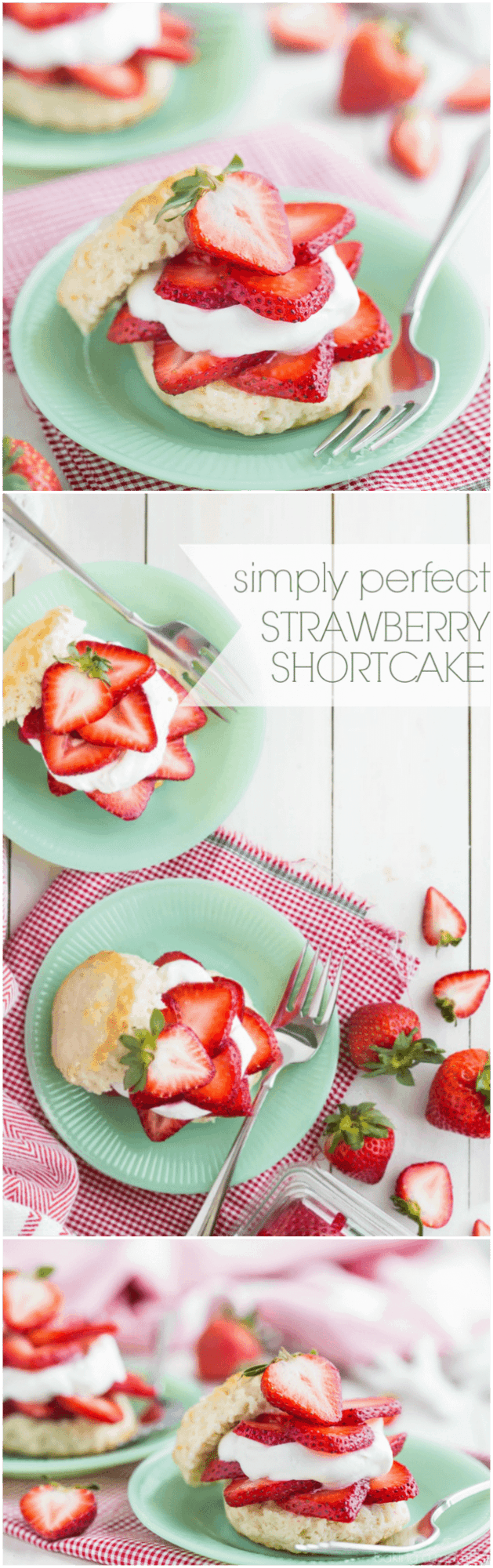 Simply Perfect Strawberry Shortcake- a summer staple! This version is made the old-fashioned way. #StrawberryShortcakeDay #finestberries @DriscollsBerry