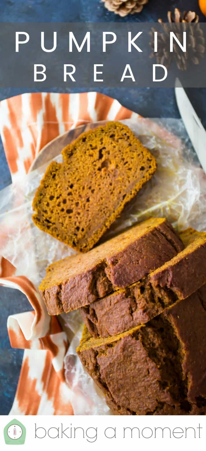 "Overhead image of a sliced loaf of pumpkin bread, with a text overlay that reads ""Pumpkin Bread."""