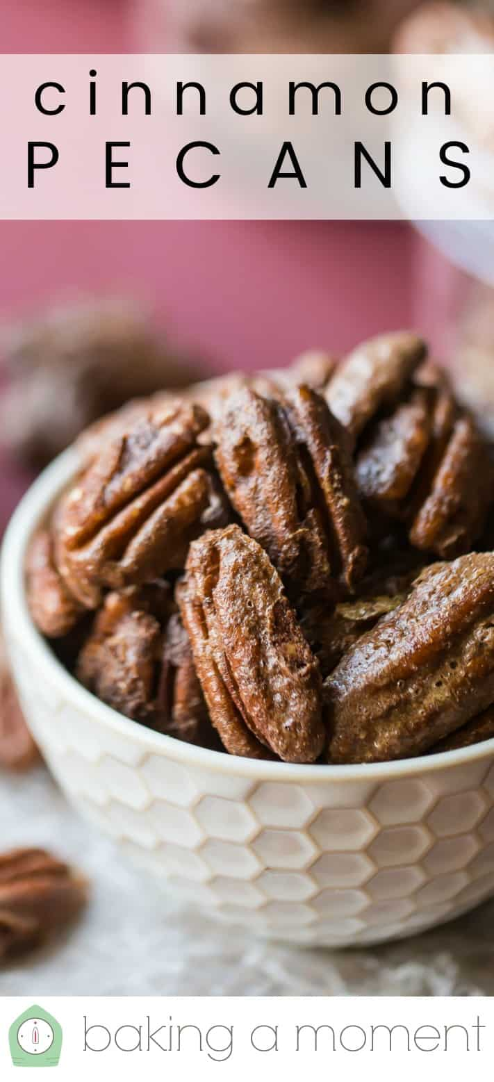 """Close-up image of a small bowl of cinnamon pecans, with a text overlay reading """"Cinnamon Pecans."""""""