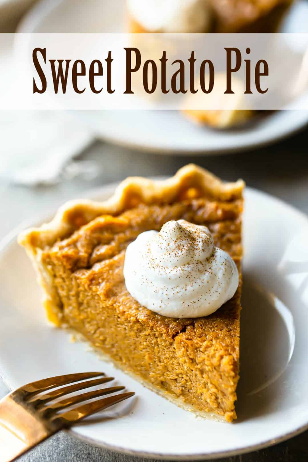 "A slice of sweet potato pie with a dollop of whipped cream and a sprinkling of cinnamon, with a text overlay above reading ""Sweet Potato Pie."""