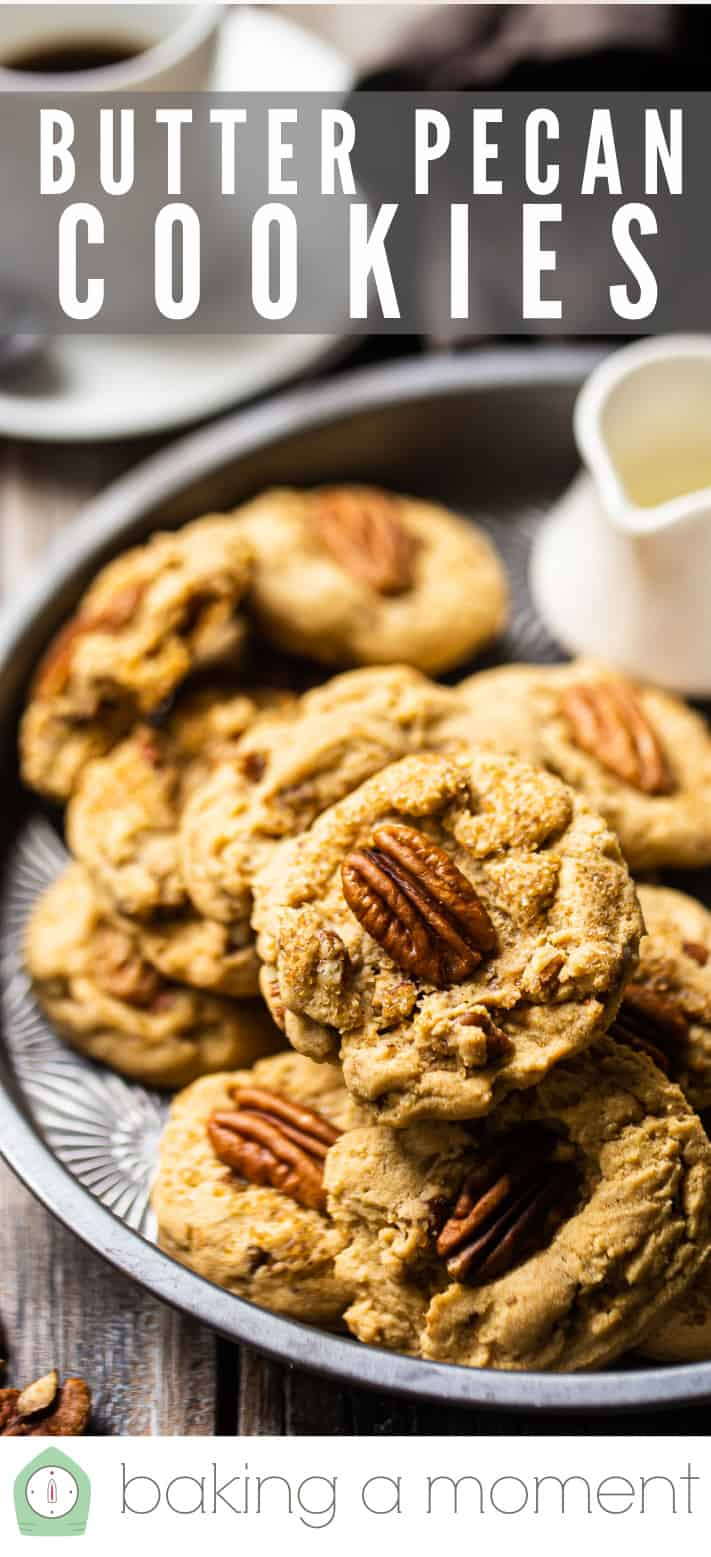"""Brown sugar cookies with toasted pecans, with a text overlay above that reads """"Butter Pecan Cookies."""""""
