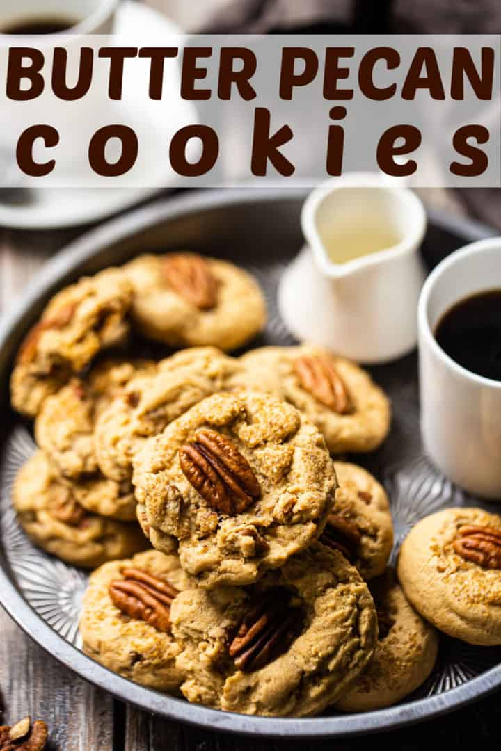 """Soft brown sugar cookies with pecans, arranged on a plate with coffee and a text overlay above that reads """"Butter Pecan Cookies."""""""
